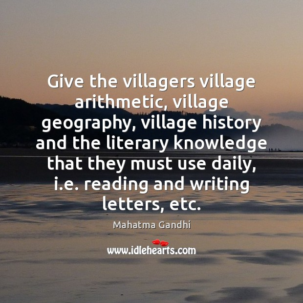 Give the villagers village arithmetic, village geography, village history and the literary Image