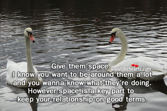 Give them space. Space Quotes Image