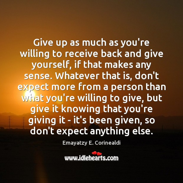 Give up as much as you're willing to receive back and give Image