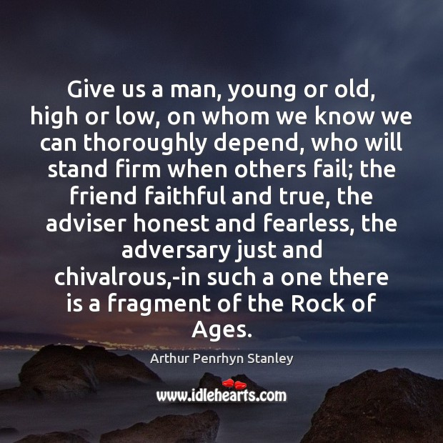 Image, Give us a man, young or old, high or low, on whom
