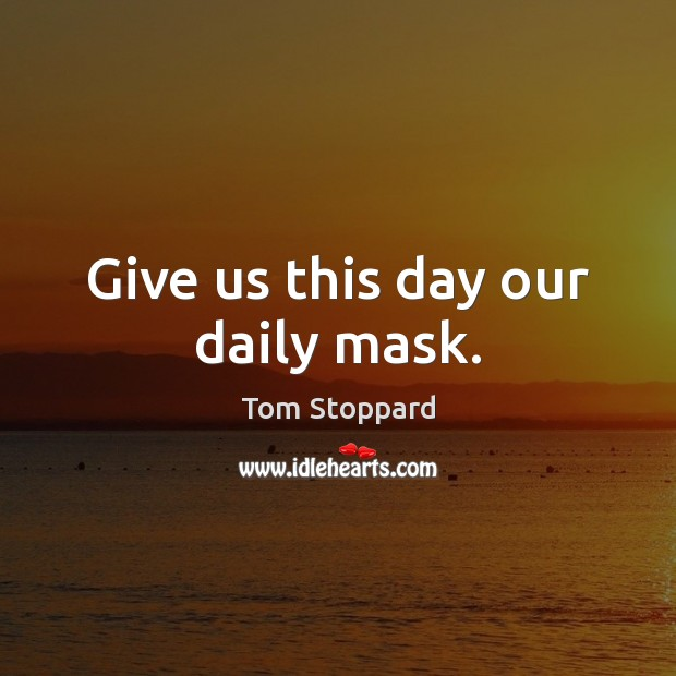 Image, Give us this day our daily mask.