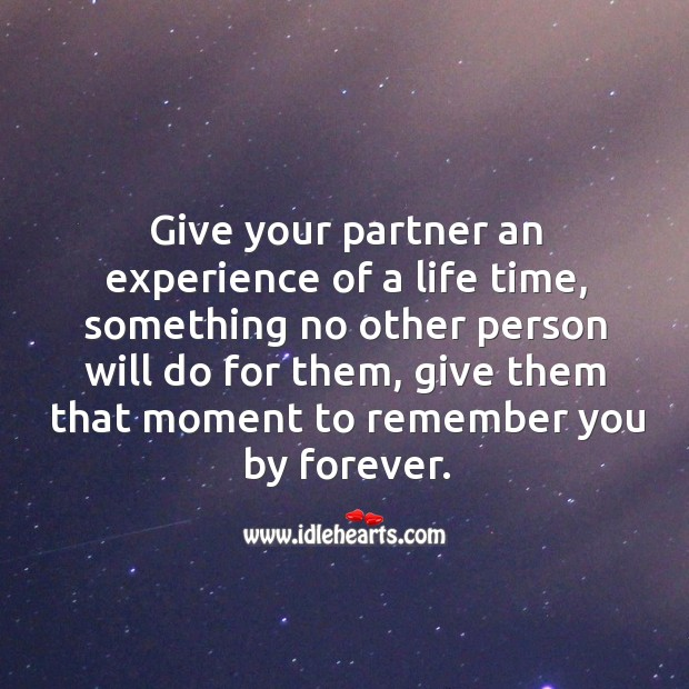 Give your partner an experience of a life time. Image