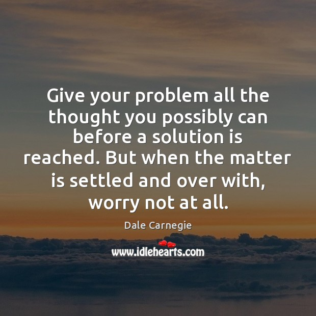 Give your problem all the thought you possibly can before a solution Solution Quotes Image