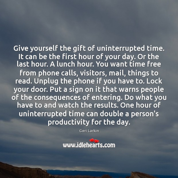 Image, Give yourself the gift of uninterrupted time. It can be the first