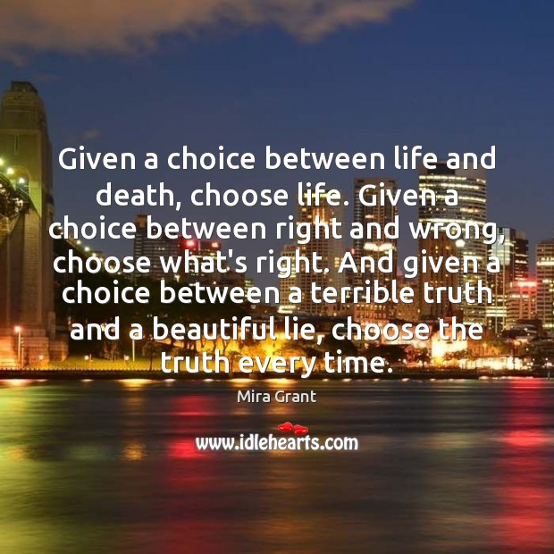Given a choice between life and death, choose life. Given a choice Image