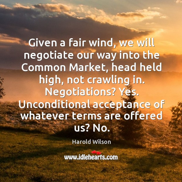 Image, Given a fair wind, we will negotiate our way into the common market