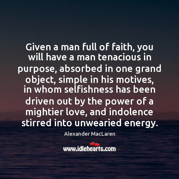 Given a man full of faith, you will have a man tenacious Image
