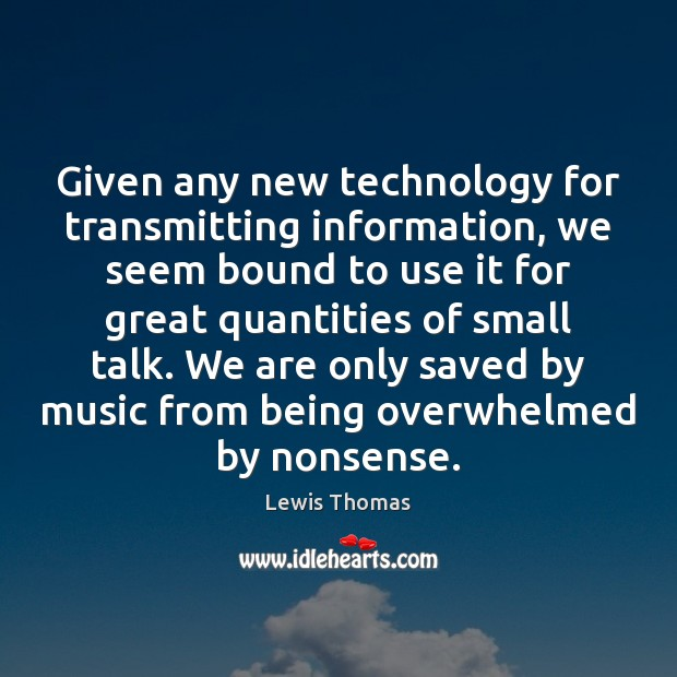 Image, Given any new technology for transmitting information, we seem bound to use