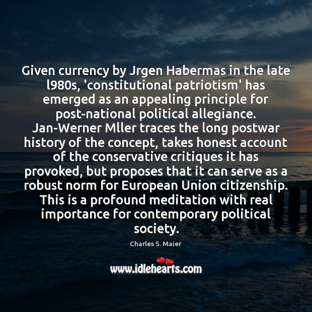 Given currency by Jrgen Habermas in the late l980s, 'constitutional patriotism' Image