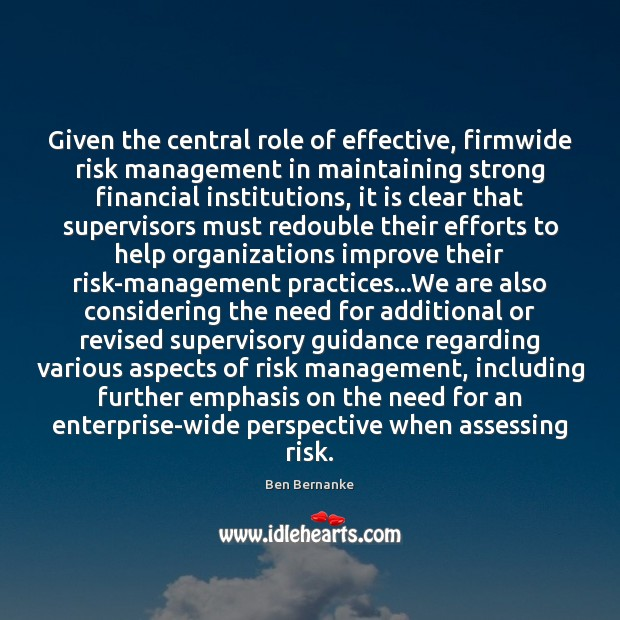 Image, Given the central role of effective, firmwide risk management in maintaining strong