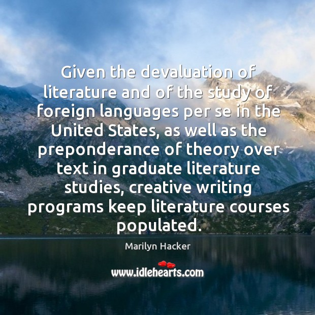 Given the devaluation of literature and of the study of foreign languages per se in the united states Image
