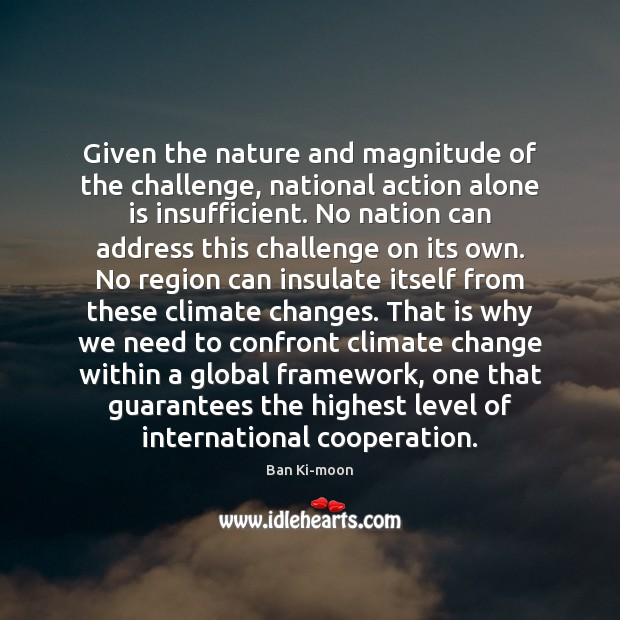 Given the nature and magnitude of the challenge, national action alone is Image