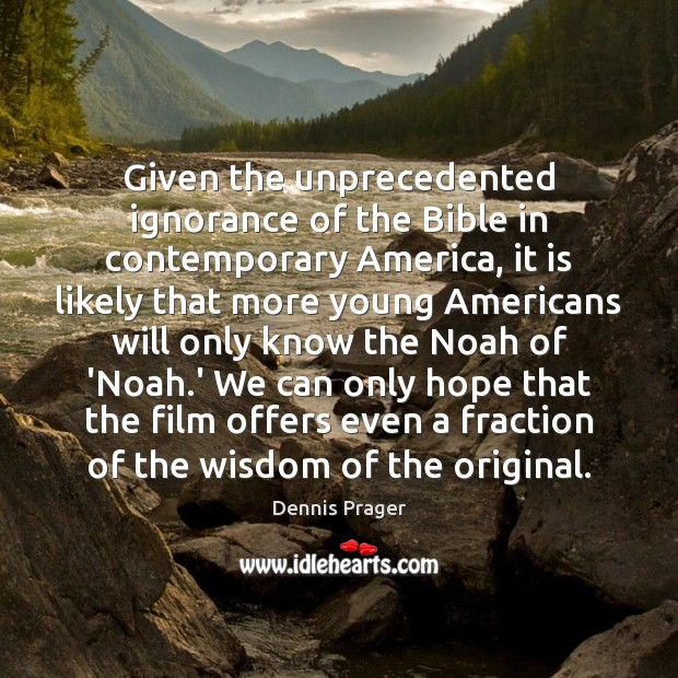 Given the unprecedented ignorance of the Bible in contemporary America, it is Image