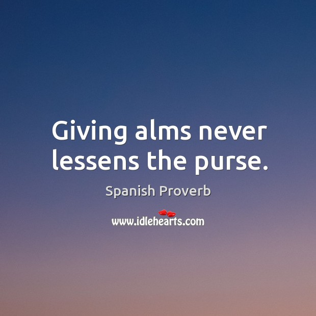 Image, Giving alms never lessens the purse.