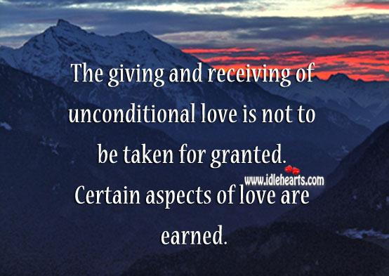 Unconditional love – never take it for granted. Unconditional Love Quotes Image