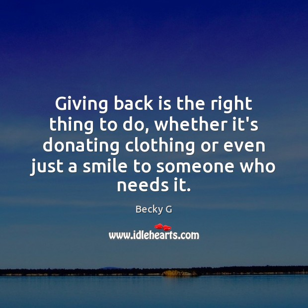 Giving back is the right thing to do, whether it's donating clothing Image
