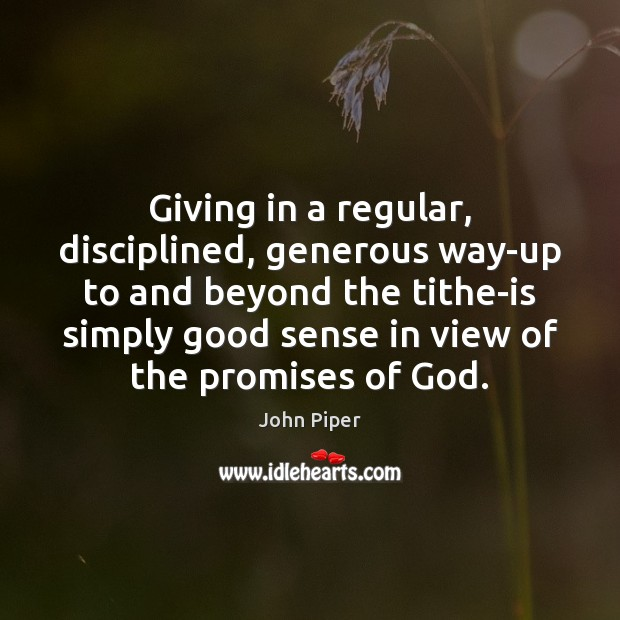 Giving in a regular, disciplined, generous way-up to and beyond the tithe-is Image
