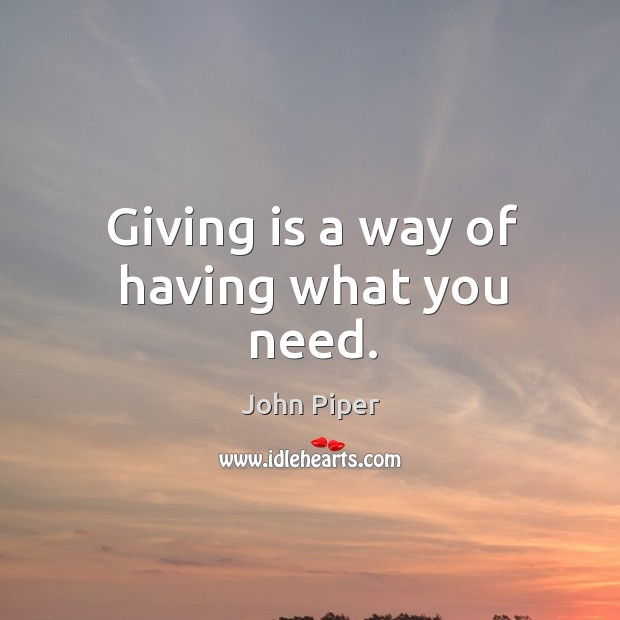 Image, Giving is a way of having what you need.