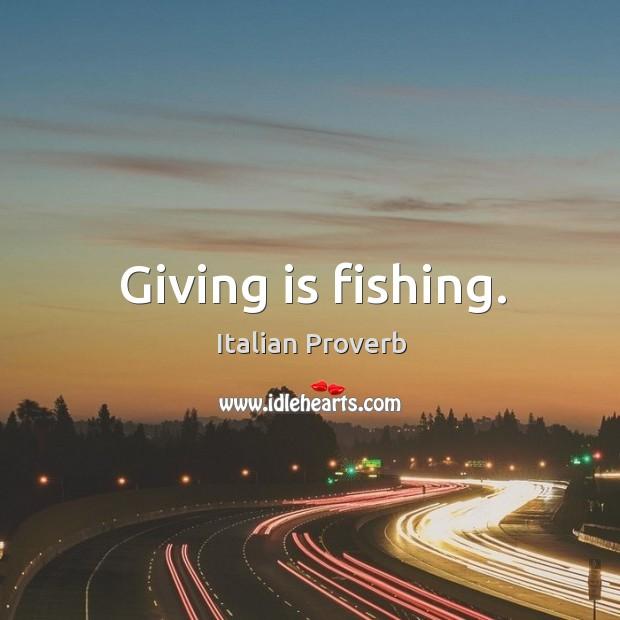 Image, Giving is fishing.