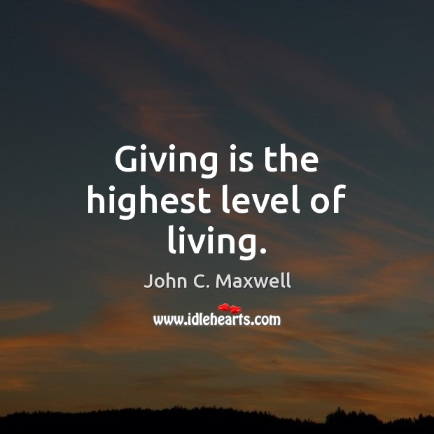 Giving is the highest level of living. Image