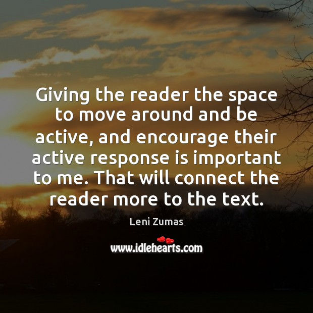 Giving the reader the space to move around and be active, and Image