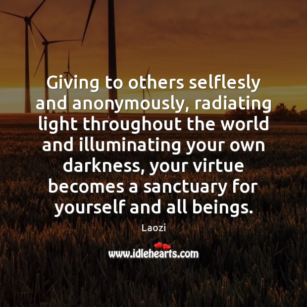 Giving to others selflesly and anonymously, radiating light throughout the world and Image