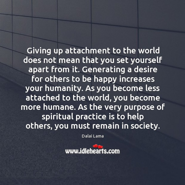 Giving up attachment to the world does not mean that you set Image