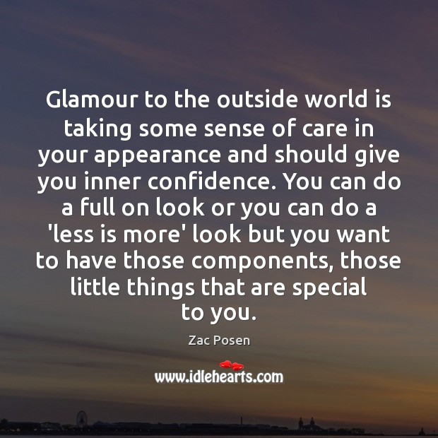 Glamour to the outside world is taking some sense of care in Image