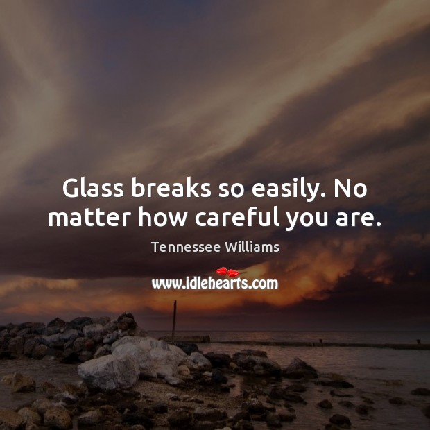 Glass breaks so easily. No matter how careful you are. Image