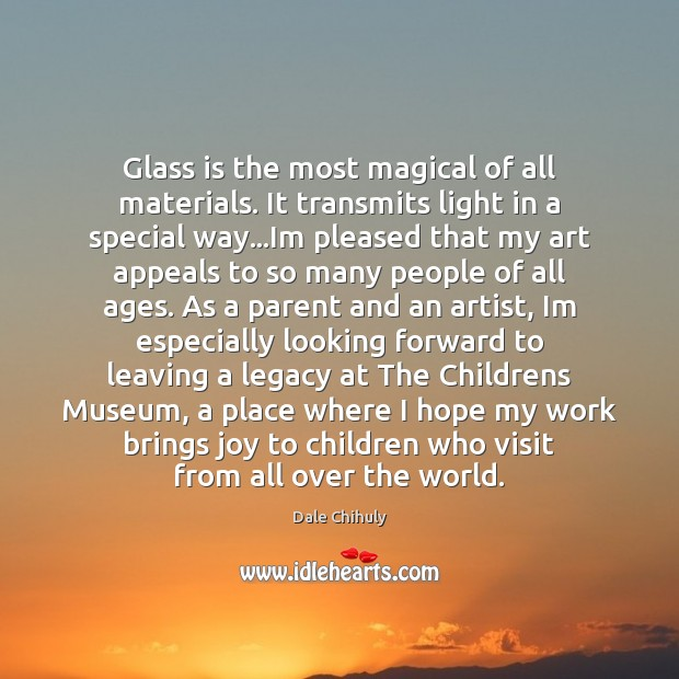 Glass is the most magical of all materials. It transmits light in Image
