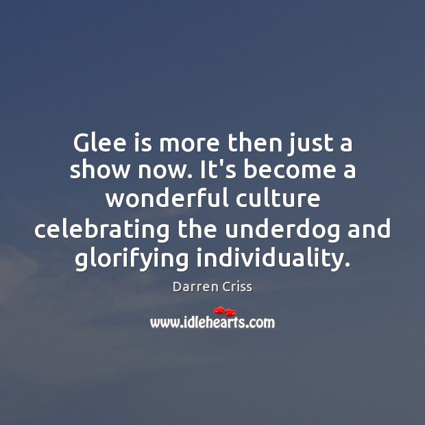 Glee is more then just a show now. It's become a wonderful Image