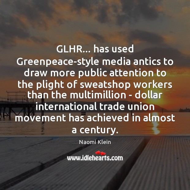 Image, GLHR… has used Greenpeace-style media antics to draw more public attention to