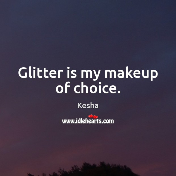 Glitter is my makeup of choice. Image