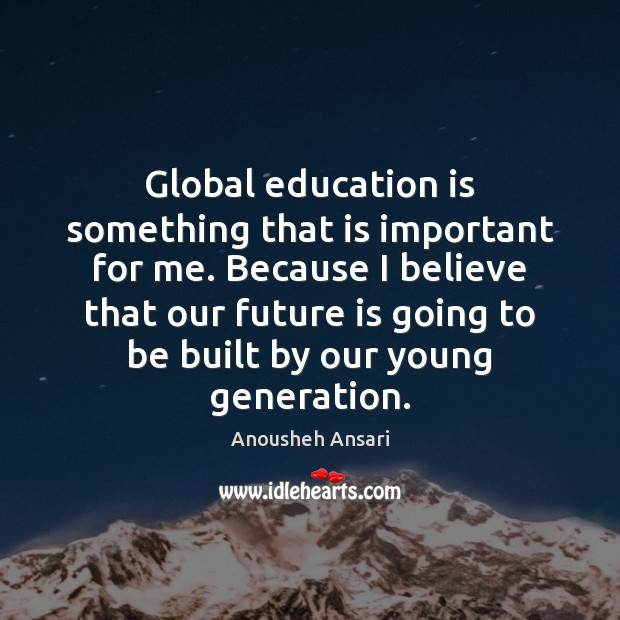 Image, Global education is something that is important for me. Because I believe