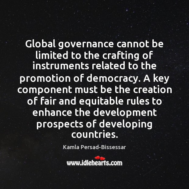 Global governance cannot be limited to the crafting of instruments related to Image
