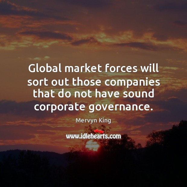 Global market forces will sort out those companies that do not have Image
