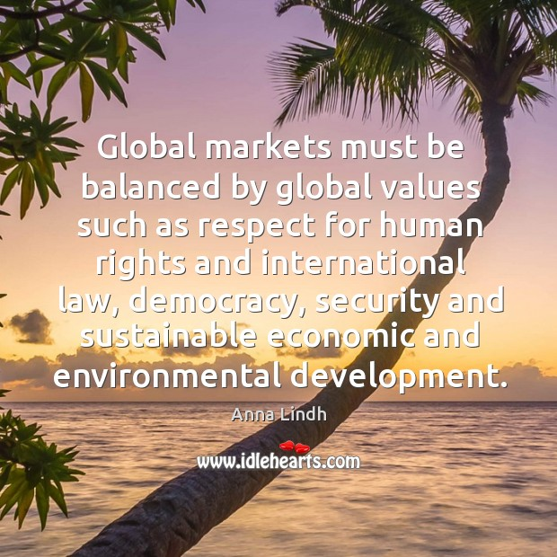 Image, Global markets must be balanced by global values such as respect for human rights and international law