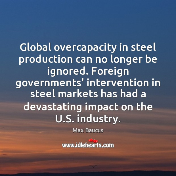 Global overcapacity in steel production can no longer be ignored. Foreign governments' Image