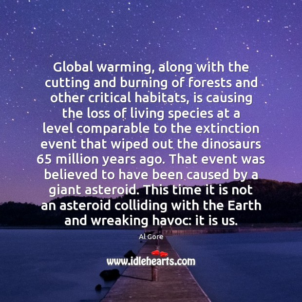 Image, Global warming, along with the cutting and burning of forests and other