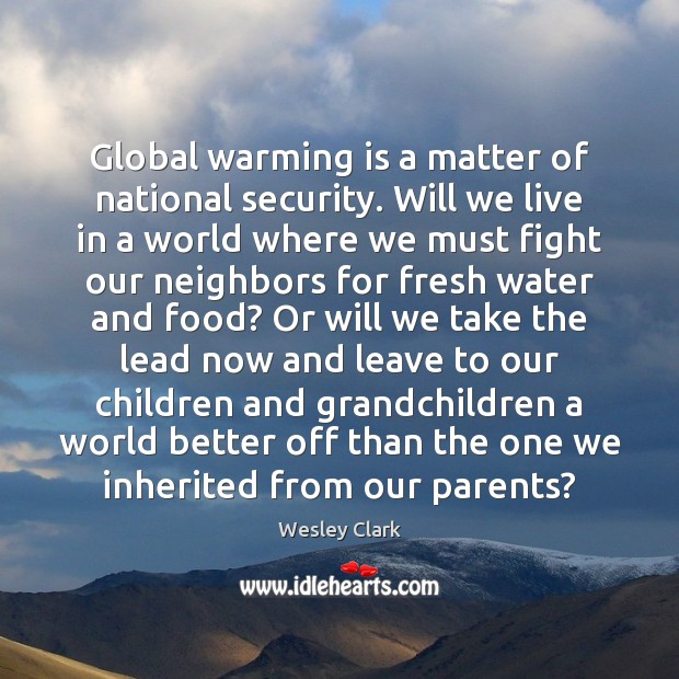 Global warming is a matter of national security. Will we live in Image