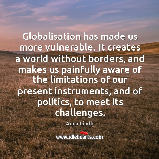 Image, Globalisation has made us more vulnerable.