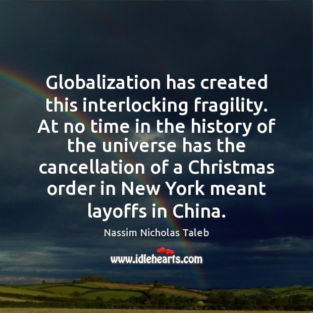 Globalization has created this interlocking fragility. At no time in the history Christmas Quotes Image