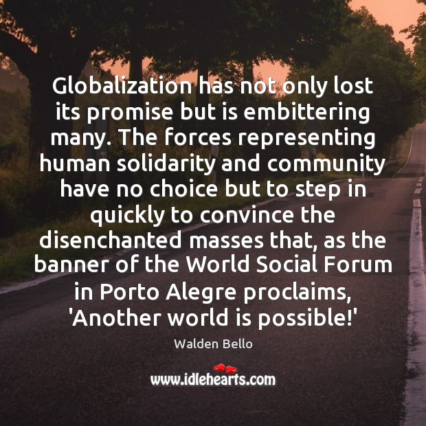 Image, Globalization has not only lost its promise but is embittering many. The