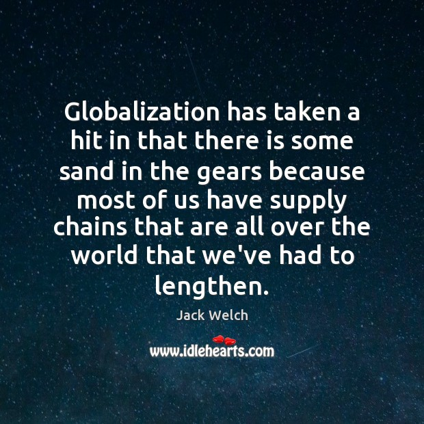 Globalization has taken a hit in that there is some sand in Image