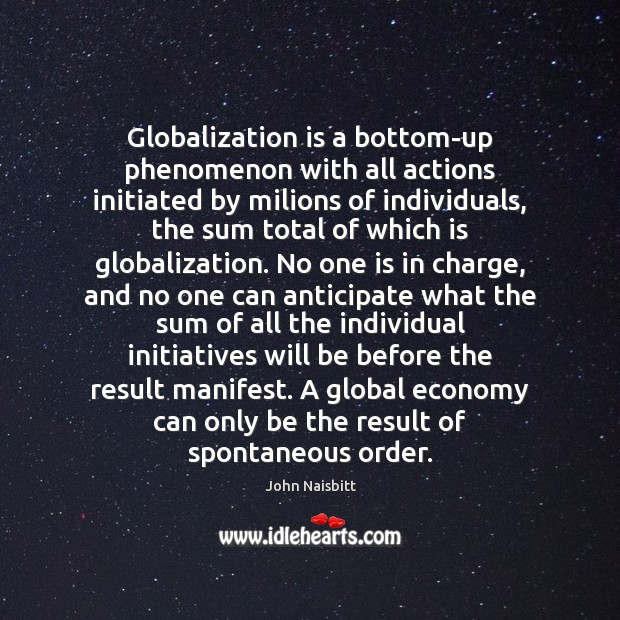 Image, Globalization is a bottom-up phenomenon with all actions initiated by milions of