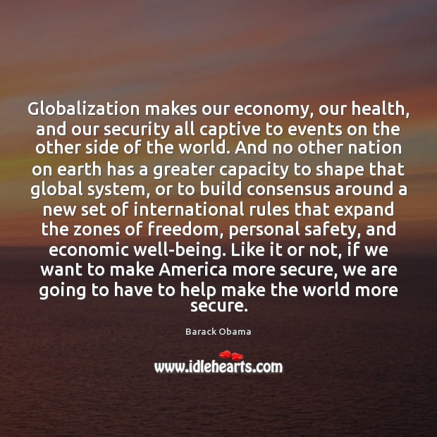 Globalization makes our economy, our health, and our security all captive to Image