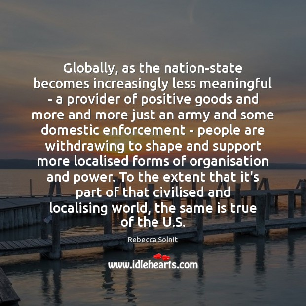 Globally, as the nation-state becomes increasingly less meaningful – a provider of Image
