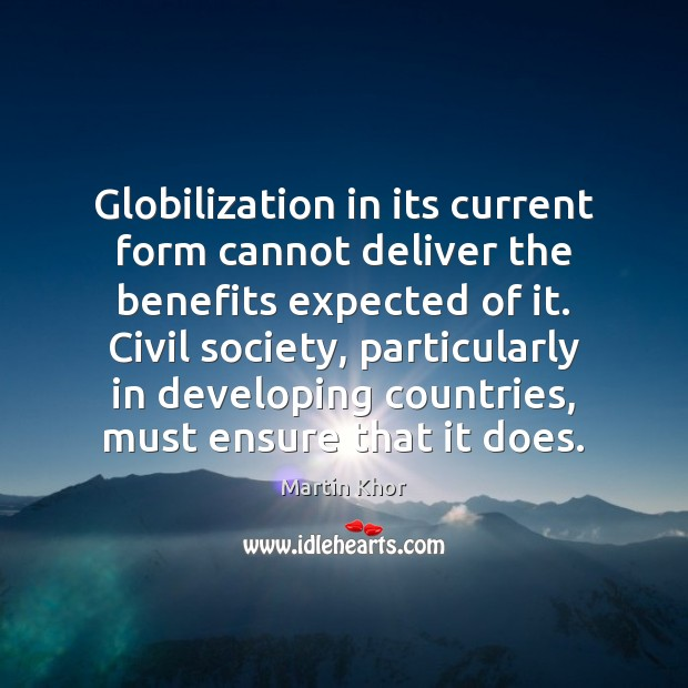 Globilization in its current form cannot deliver the benefits expected of it. Image