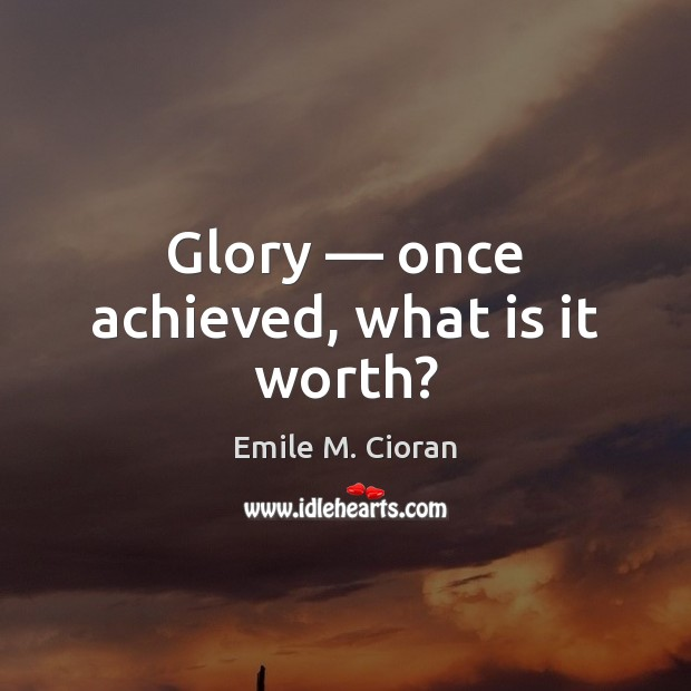 Glory — once achieved, what is it worth? Image