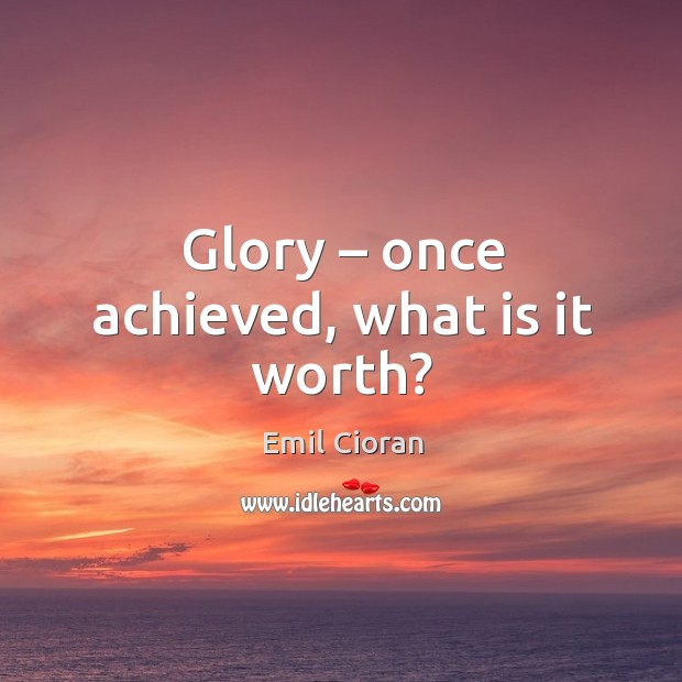 Glory – once achieved, what is it worth? Image